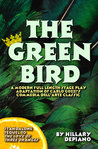 The Green Bird: A Modern Full Length Stage Play Adaptation Of Carlo Gozzi's Commedia Dell'arte Classic