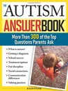 The Autism Answer Book: More Than 300 of the Top Questions Parents Ask