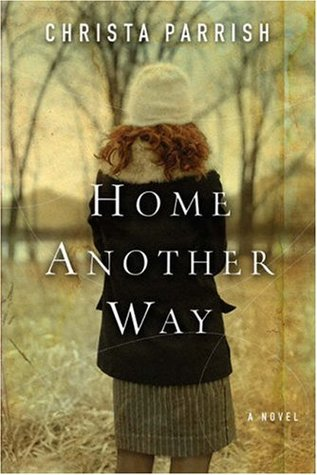 Home Another Way by Christa Parrish