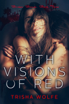 With Visions of Red, Book Three