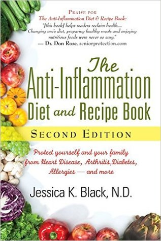 The Anti-Inflammation Diet and Recipe Book: Protect Yourself and Your Family from Heart Disease, Arthritis, Diabetes, Allergies--and More