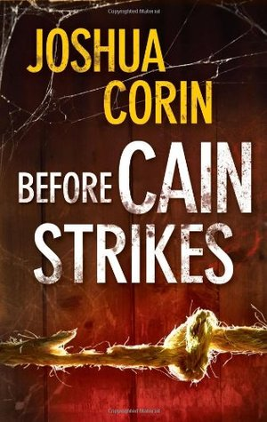 Before Cain Strikes by Joshua Corin