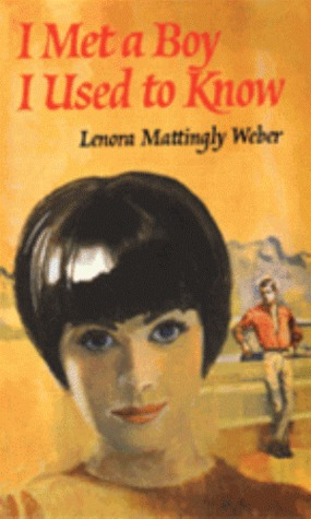 I Met a Boy I Used to Know by Lenora Mattingly Weber