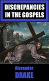 Discrepancies in the Gospels (Lies of the Bible Book 2)