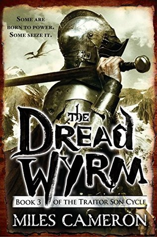 The Dread Wyrm by Miles Cameron (The Traitor Son Cycle #3)
