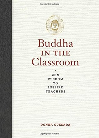 Buddha in the Classroom by Donna Quesada