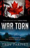 War Torn: Adventures in the Brave New Canada