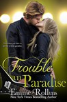 Trouble in Paradise by Emme Rollins