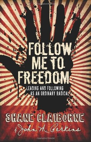 Follow Me to Freedom by John M. Perkins