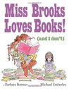 Miss Brooks Loves Books! by Barbara Bottner