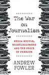 The War on Journalism