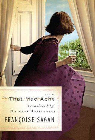 That Mad Ache & Translator, Trader by Françoise Sagan