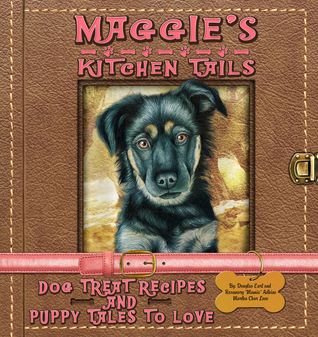 Maggie's Kitchen Tails Dog Treat Recipes and Puppy Tales to Love