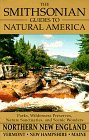 Northern New England: Vermont, New Hampshire, and Maine (The Smithsonian Guides to Natural America)