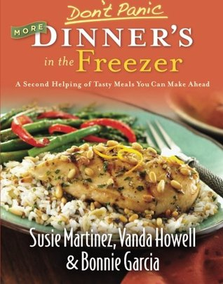 Don't Panic More Dinner's in the Freezer by Susie Martinez