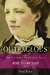Outrageous: The Victoria Woodhull Saga, Volume One: Rise to Riches