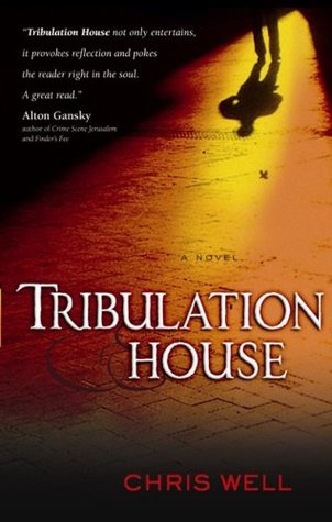 Tribulation House by Chris Well