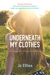 Underneath My Clothes - a woman's guide to making peace with her body