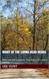 Night of the living Dead Heads (What the hell happened, True stories of a Gen X cowboy Book 3)