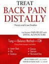 Treat Back Pain Distally: Get Instant Pain Relief with Distal Acupuncture