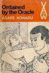 Ordained By The Oracle by Asare Konadu