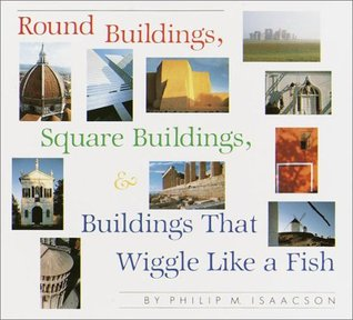 Round Buildings, Square Buildings, & Buildings That Wiggle Li... by Phillip M. Isaacson