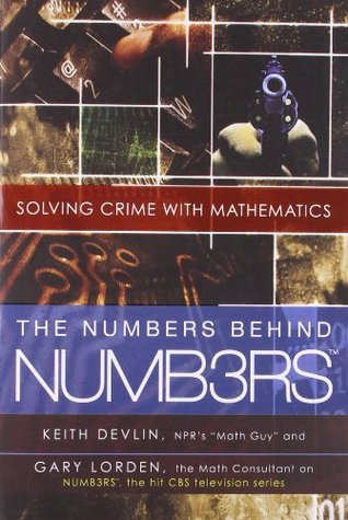 The Numbers Behind NUMB3RS by Keith J. Devlin