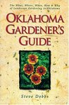 Oklahoma Gardener's Guide: The What, Where, When, How & Why of Landscape Gardening in Oklahoma