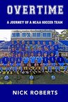 Overtime: A journey of a NCAA Soccer Team