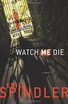 Watch Me Die  (Stacy Killian, #4)