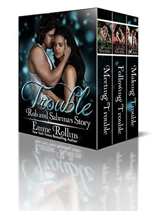 Trouble Boxed Set (Rob and Sabrina's Story): New Adult Rock Star Romance (Trouble, #1-3)