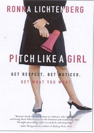 Pitch Like a Girl by Ronna Lichtenberg