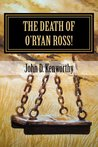 The Death of O'Ryan Ross!