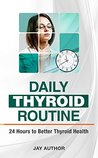 Daily Thyroid Routine by Jay Author