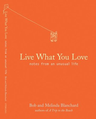 Live What You Love by Robert Blanchard