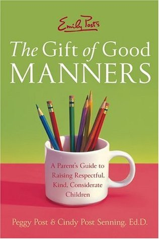 Emily Post's The Gift of Good Manners by Peggy Post