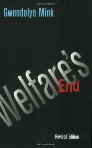 Welfare's End by Gwendolyn Mink