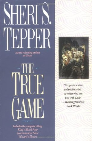 The True Game by Sheri S. Tepper
