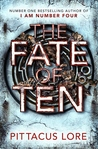 The Fate of Ten (I am Number Four, #6)