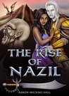 The Rise of Nazil by Aaron-Michael Hall