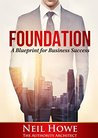 Foundation: A Blueprint For Building A Solid Business