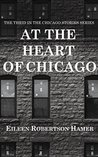 At the Heart of Chicago: The third in the Chicago Stories Series