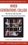 When Generations Collide: Who They Are. Why They Clash. How to Solve the Generational Puzzle at Work