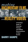 Making Documentary Films and Reality Videos: A Practical Guide to Planning, Filming, and Editing Documentaries of Real Events