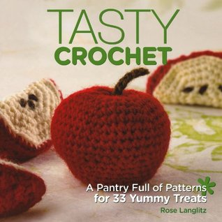 Tasty Crochet by Rose Langlitz