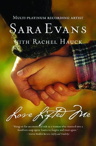 Love Lifted Me by Sara Evans