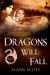Dragons Will Fall by Susan  Scott