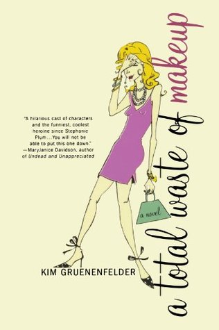 A Total Waste of Makeup by Kim Gruenenfelder