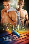 Alpha Coder (Geek Pack Book 1)