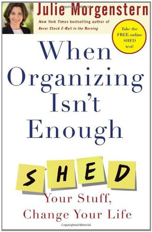 When Organizing Isn't Enough by Julie Morgenstern